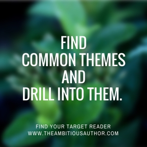 Find Common Themes and drill into them.