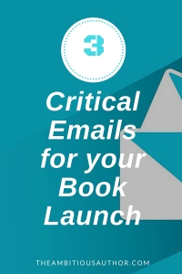 Critical Emails for your Book Launch