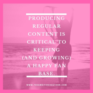 producing-regular-content-is-critical-to-keeping-and-growing-a-happy-fan-base